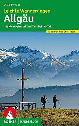 Leichte Wanderungen Allgäu: mit Kleinwalsertal und Tannheimer Tal. 42 Touren mit GPS-Tracks (Rother Wanderbuch)