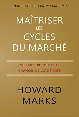 Maîtriser les cycles du marché: Pour mettre toutes les chances de votre côté