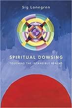 Spiritual Dowsing: Tools for Exploring the Intangible Realms