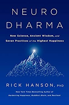 Neurodharma: New Science, Ancient Wisdom, and Seven Practices of the Highest Happiness by [Rick Hanson]