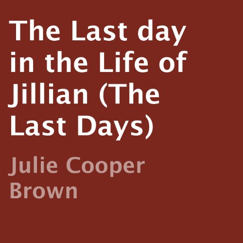 The Last Day in the Life of Jillian audiobook cover art