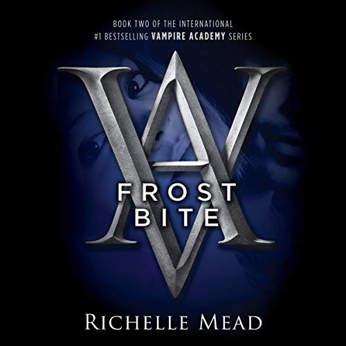 Frostbite     A Vampire Academy Novel              By:                                                                                                                                 Richelle Mead                               Narrated by:                                                                                                                                 Khristine Hvam                      Length: 8 hrs and 47 mins     15 ratings     Overall 4.7