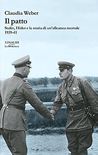 Il patto. Stalin, Hitler e la storia di un'alleanza mortale 1939-41