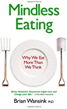 Mindless Eating by Brian Wansink (2009-07-06)