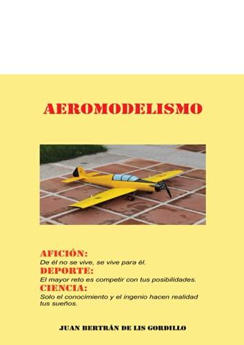 Aeromodelismo. Afición, Deporte y Ciencia.
