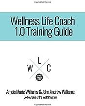 Wellness Life Coach 1.0 Training Guide