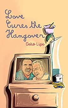 Love Cures The Hangover (English Edition) por [Deko Lipe, Danielle Aragão ]