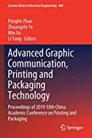 Advanced Graphic Communication, Printing and Packaging Technology: Proceedings of 2019 10th China Academic Conference on Printing and Packaging (Lecture Notes in Electrical Engineering, 600)