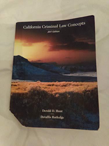 California Criminal Law Concepts 2017 edition