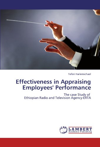 Effectiveness in Appraising Employees' Performance: The case Study of   Ethiopian Radio and Television Agency-ERTA