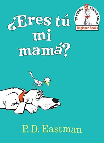 ¿eres Tú Mi Mamá? (Are You My Mother? Spanish Edition)