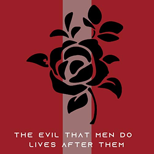 The Evil That Men Do Lives After Them  By  cover art