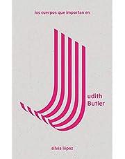 Los cuerpos que importan en Judith Butler: 1 (LAS Imprescindibles)