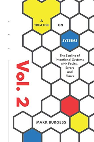 A Treatise on Systems (volume 2): The scaling of intentional systems with faults, errors, and flaws