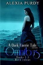 A Dark Faerie Tale Series Omnibus Edition (Books 1, 2, 3, Plus Extras) (A Dark Faerie Tale Boxed Set) (Volume 1)