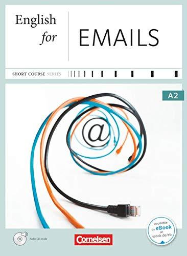 Short Course Series - Englisch im Beruf - Business Skills - A2: English for Emails - Kursbuch mit CD