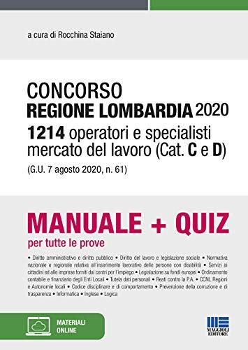 Concorso Regione Lombardia 2020. Manuale + Quiz Per Tutte Le Prove: 1214 Operatori e Specialisti mercato del Lavoro