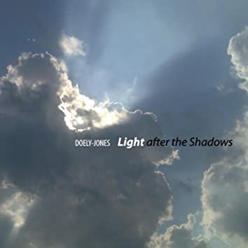 Light After The Shadows