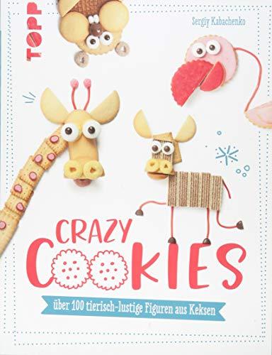 Crazy Cookies: Über 100 tierisch-lustige Figuren aus Keksen