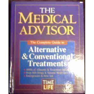 Download The Medical Advisor: The Complete Guide to Alternative & Conventional Treatments 0809467372