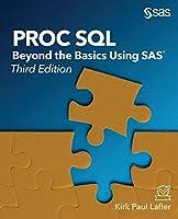 Proc SQL: Beyond the Basics Using SAS, Third Edition