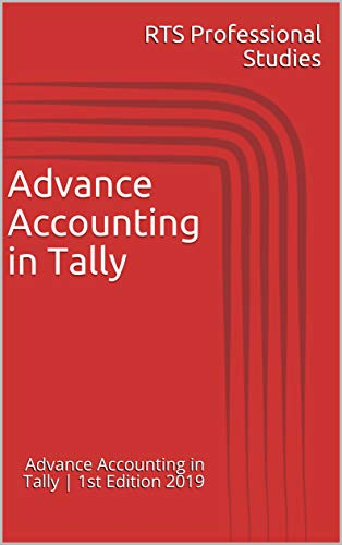 Advance Accounting in Tally : Advance Accounting in Tally   1st Edition 2019 (English Edition)