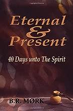 Eternal & Present: 40 Days unto The Spirit