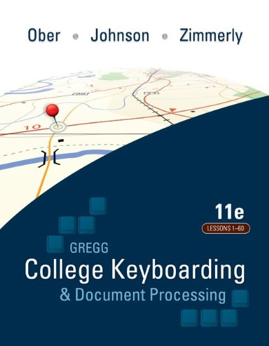 Compare Textbook Prices for Gregg College Keyboarding & Document Processing: Lessons 1-60 11 Edition ISBN 9780077319366 by Ober, Scot,Johnson, Jack,Zimmerly, Arlene