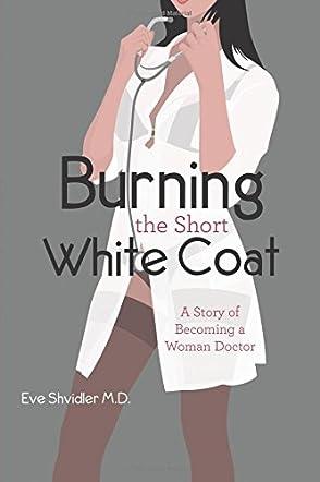 Burning the Short White Coat