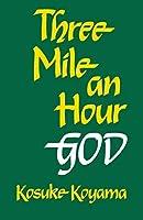 Three Mile an Hour God by Kosuke Koyama(2015-03-05)