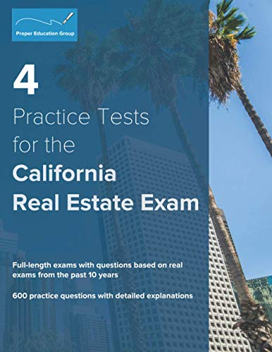 Compare Textbook Prices for 4 Practice Tests for the California Real Estate Exam: 600 Practice Questions with Detailed Explanations  ISBN 9781734213867 by Group, Proper Education