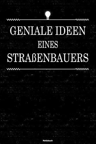 Geniale Ideen eines Straßenbauers Notizbuch: Straßenbauer Journal DIN A5 liniert 120 Seiten Gesche