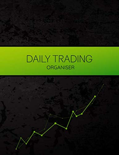 "Daily Trading Organiser: Day Trading Journal Log & Trade Strategy Planner | 8.5"" x 11\"" Desk Size - Record Up To 500 Trades In Forex , Options, Crypto Currency, Futures, Stocks"