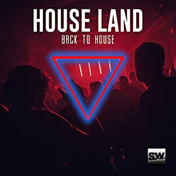 House Land (Back To House)