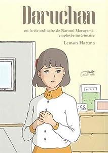 Daruchan ou la vie ordinaire de Narumi Maruyama, employée intérimaire Edition simple One-shot
