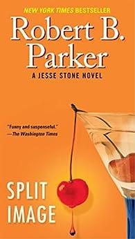 Split Image (Jesse Stone Novels Book 9) by [Robert B. Parker]