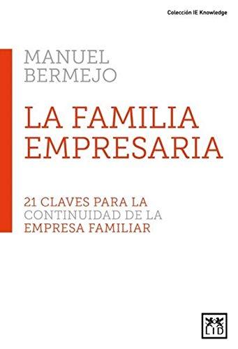 La Familia empresaria: 21 claves para la continuidad de la empresa familiar (Acción Empresarial)