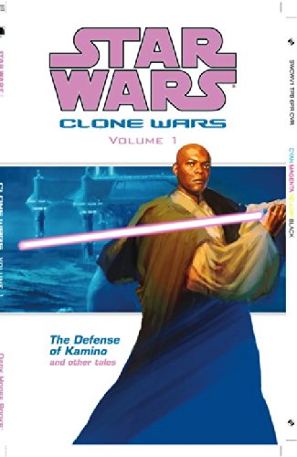 Star Wars: Clone Wars Volume 1 The Defense of Kamino (Star Wars: Clone Wars (Graphic Novels))