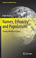 Names, Ethnicity and Populations: Tracing Identity in Space (Advances in Spatial Science)