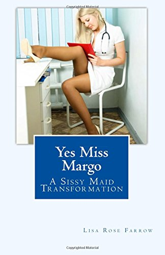 Yes Miss Margo: A Sissy Maid Transformation