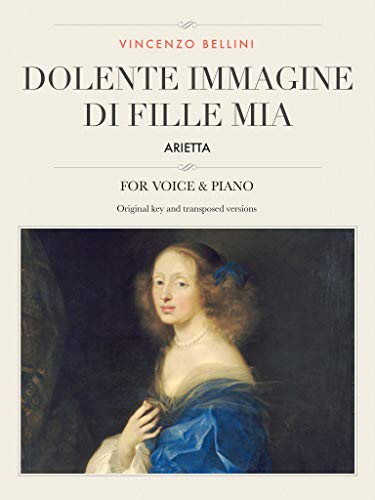 Dolente immagine di Fille mia: Arietta, For Medium, High and Low Voices (The Singer's Resource Book 38) (English Edition)