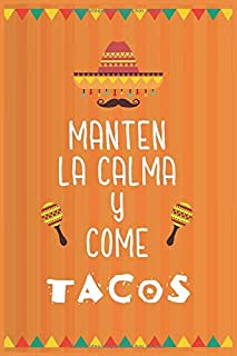mantén la calma y come tacos : cuaderno para todos los cocineros aficionados de platos para coleccionar recetas mexicana: Diario y cuaderno de recetas de platos favoritos