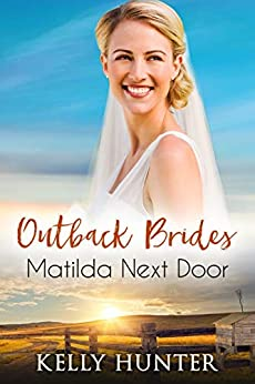 Matilda Next Door (Outback Brides Return to Wirralong Book 1) by [Kelly  Hunter]