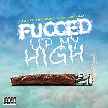 Fucced up My High
