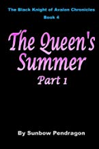 The Queen's Summer, Part 1 (The Black Knight of Avalon Chronicles) (Volume 4)