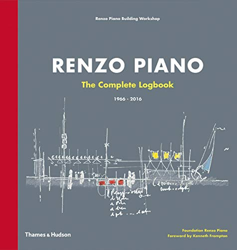 Renzo Piano: The Complete Logbook: 1966-2016