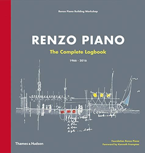 Renzo Piano: The Complete Logbook: 1966-2016