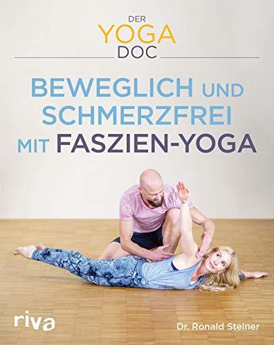 Der Yoga-Doc – Beweglich und schmerzfrei mit Faszien-Yoga