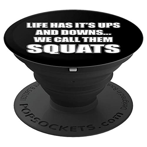 Funny Squat Life Has Ups And Down Best Workout Exercise Gift PopSockets Grip and Stand for Phones and Tablets