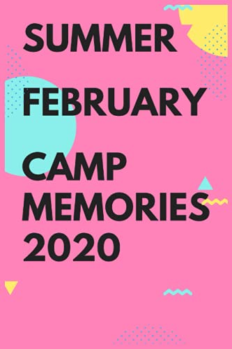 summer february camp memories 2020: Camping Journal, Camping Notebook, Camping Memories Notebook, Campers gift,Kids camp, for girls and boys ,blank ... memories , size ,lined,camp gifts for kids c